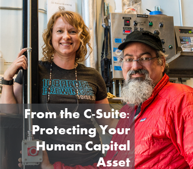 From the C-Suite: Protecting Your Human Capital Assets
