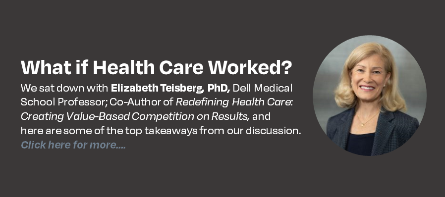What if Health Care Worked? A conversation with Elizabeth Teisberg